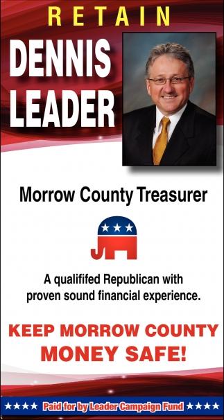 Re-elect Dennis Leader for Morrow County Treasurer