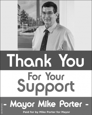 Thamk You For Your Support - Mayor Mike Porter