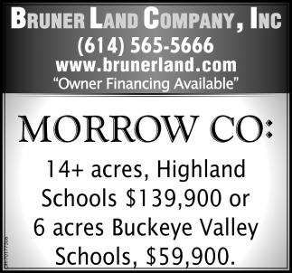Morrow Co: 14+  acres, Highland Schools $139,900 or 6 acres Buckeye Valley Schools, $59,900